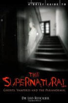 A Brief Guide to the Supernatural: Ghosts, Vampires and the Paranormal by Dr Leo Ruickbie