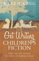 Get Writing Children's Fiction by Karen King