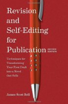 Revision and Self Editing For Publication by James Scott Bell