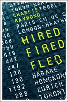 Review Hired, Fired, Fled