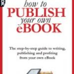 How 2 Self-Publish Your Own eBook