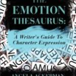 Angela Ackerman and Becca Puglisi's Emotion Thesaurus